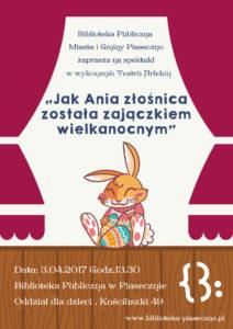 """Zapraszamy naspektakl teatralny """"Jak Ania złośnica została zajączkiem wielkanocnym"""" wwykonaniu Teatru Arlekin"""